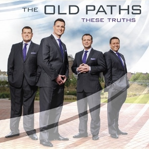Old Paths- These Truths